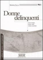 45945 - Zucca, M. - Donne delinquenti. Storie di streghe, eretiche, ribelli, rivoltose, tarantolate. Studi di antropologia e identita' di genere