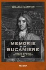 45949 - Dampier, W. - Memorie di un Bucaniere. Nuovo viaggio intorno al mondo 1697