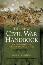 45978 - Hughes, M. - New Civil War Handbook. Facts and Photos from America's Greatest Conflict (The)