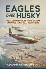 45990 - Fitzgerald Black, A. - Eagles over Husky. The Allied Air Forces in the Sicilian Campaign, 14 May to 17 August 1943