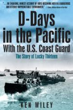 45995 - Wiley, K. - D-Days in the Pacific. The US Coast Guard in WWII. The Story of Lucky Thirteen