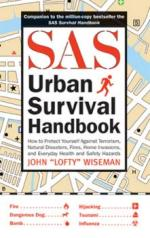 46006 - Wiseman, J. - SAS Urban Survival Handbook. How to Protect Yourself Against Terrorism, Natural Disasters, Fires, Home Invasions, and Everyday Health and Safety Hazards
