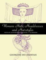 46026 - De Courtais, G. - Women's Hats, Headdresses and Hairstyles: with 453 Illustrations, Medieval to Modern
