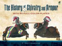 46034 - Kottenkamp, F. - History of Chivalry and Armour. With 60 Full-Color Plates