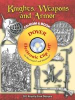 46035 - La Croix-Grafton, P.-C.B. - Knights, Weapons and Armor - Libro + CDROM