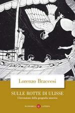 46039 - Braccesi,  - Sulle rotte di Ulisse. L'invenzione della geografia omerica