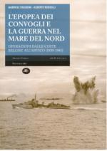 46045 - Faggioni-Rosselli, G.-A. - Epopea dei convogli e la guerra nel Mare del Nord (L')