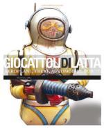 46046 - Calzolari, M. cur - Giocattoli di latta. Aeroplani, treni, automobili, robot
