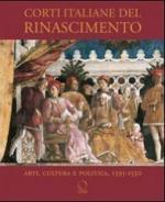 46049 - Miles, C.A. - Corti italiane del Rinascimento. Arti, cultura e politica 1395-1530 (Le)