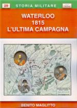 46089 - Maglitto, B. - Waterloo 1815. L'ultima Campagna