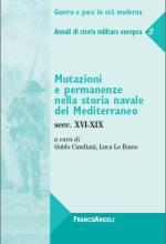 46092 - Candiani-Lo Basso, G.-L. cur - Mutazioni e permanenze nella storia navale del Mediterraneo Secc. XVI-XIX