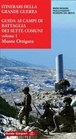 46114 - Busana-Pozzato-Dal Molin, M.-P.-R. - Guida ai campi di battaglia dell'Altopiano dei Sette Comuni Vol 1: Monte Ortigara