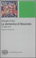 46157 - Duby, G. - Domenica di Bouvines. 27 luglio 1214 (La)