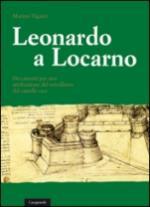 46159 - Vigano', M. cur - Leonardo a Locarno. Documenti per una attribuzione del 'rivellino' del castello 1507