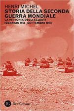 46170 - Michel, H. - Storia della Seconda Guerra Mondiale Vol 2: la vittoria degli Alleati, gennaio 1943-settembre 1945