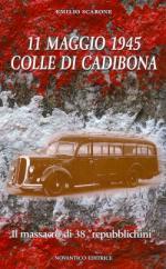 46199 - Scarone, E. - 11 maggio 1945 Colle di Cadibona. Il massacro di 38 'repubblichini'