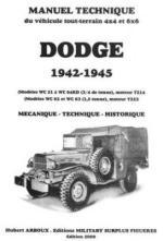 46226 - Arboux, H. - Manuel Technique Dodge 1942-1945. Mecanique, Technique, Historique