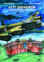 46244 - Di Nunzio-Romagnoli, M.-M. - 617. Squadron. I distruttori delle dighe