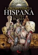 46268 - Rodriguez Gonzalez, J. - Resistencia hispana contra Roma (La)
