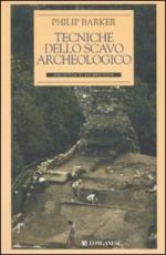46279 - Barker, P. - Tecniche dello scavo archeologico