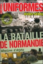 46282 - AAVV,  - Bataille de Normandie. Memoires d'objets - Uniformes HS 25 (La)