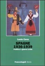 46358 - Ceva, L. - Spagne 1936-39. Politica e guerra civile