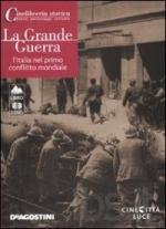 46391 - AAVV,  - Grande Guerra. L'Italia nel primo conflitto mondiale (La) Libro+2DVD