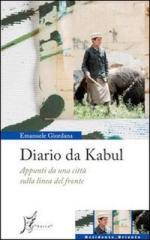 46409 - Giordana, E. - Diario da Kabul. Appunti da una citta' sulla linea del fronte