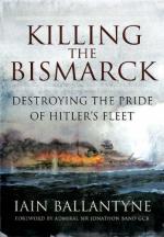 46411 - Ballantyne, I. - Killing the Bismarck. Destroying the Pride of Hitler's Fleet