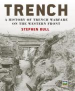 46471 - Bull, S. - Trench. A History of the Trench Warfare on the Western Front