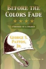 46499 - Ayer, F. Jr - Before the Colors Fade. Portrait of a Soldier: George S. Patton Jr.