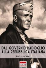46522 - Lodolini, E. - Dal governo Badoglio alla Repubblica Italiana. Saggio di storia costituzionale del 'quinquennio rivoluzionario' 25 luglio 1943-1 gennaio 1948