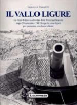46526 - Faggioni, G. - Vallo Ligure. La linea difensiva allestita dalle forze nazifasciste dopo l'8 settembre 1943 lungo le coste liguri per prevenire uno sbarco alleato (Il)