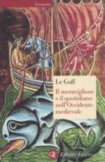 46534 - Le Goff, J. - Meraviglioso e il quotidiano nell'Occidente medievale (Il)