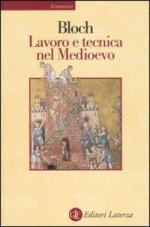 46542 - Bloch, M. - Lavoro e tecnica nel Medioevo