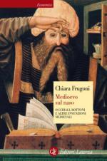46543 - Frugoni, C. - Medioevo sul naso. Occhiali, bottoni, e altre invenzioni medievali