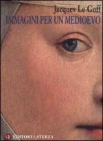 46546 - Le Goff, J. - Immagini per un Medioevo