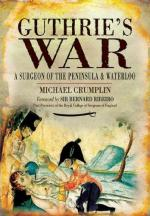 46560 - Crumplin, M. - Guthrie's War. A Surgeon of the Peninsula and Waterloo