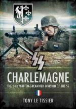 46577 - Le Tissier, T. - SS Charlemagne. The 33rd Waffen-Grenadier Division of the SS