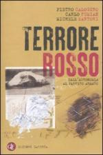 46581 - Calogero-Fumian-Sartori, P.-C.-M. - Terrore Rosso. Dall'autonomia al partito armato