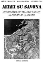 46584 - Chionetti-Rosa-Usai, B.-R.-G. - Aerei su Savona. Storie di piloti e aerei caduti in provincia di Savona