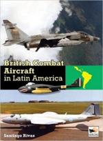 46587 - Rivas, S. - British Combat Aircraft in Latin America