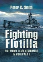 46588 - Smith, P.C. - Fighting Flotilla. RN Laforey Class Destroyers in WWII
