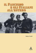 46628 - Pretelli, M. - Fascismo e gli Italiani all'estero (Il)