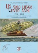 46643 - Battelli, F. - Volo lungo cent'anni 1910-2010 (Un)