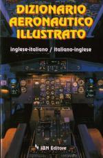 46650 - Napoleone-Bibbo-Colagrossi, A.-A.-S. - Dizionario aeronautico illustrato inglese-italiano, italiano-inglese