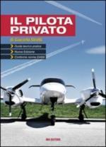 46651 - Stretti, G. - Pilota privato. Guida teorico-pratica. Conforme norme EASA. 3a Ed. (Il)