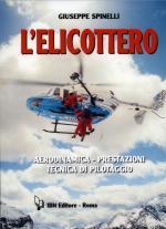 46658 - Spinelli, G. - Elicottero. Aerodinamica, prestazioni, tecnica di pilotaggio