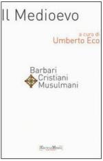 46681 - Eco, U. cur - Medioevo Vol 1: Barbari, Cristiani, Musulmani (Il)