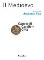 46682 - Eco, U. cur - Medioevo Vol 2: Cattedrali, cavalieri, citta' (Il)
